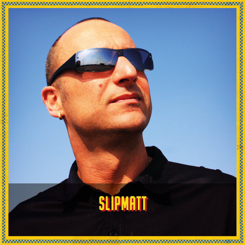 Slipmatt | Great Wonderfest | 6th - 10th August 2020